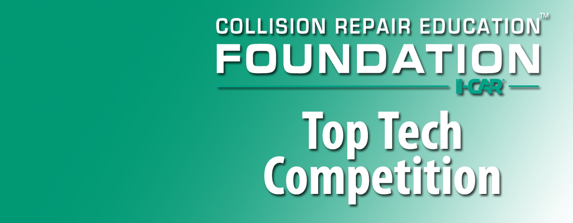 Join the Collision Repair Education Foundation for the Inaugural Top Tech Competition!